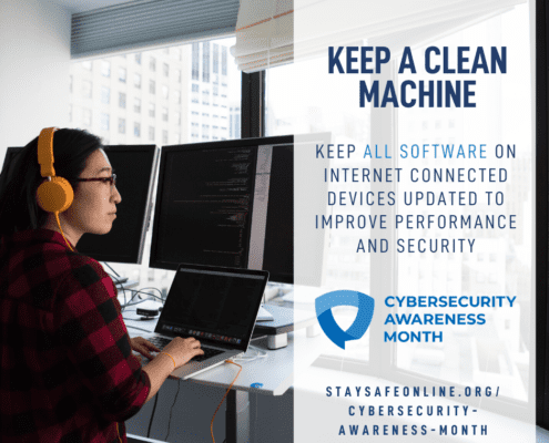 Cybsersecurity Awareness Month - keep a clean machine