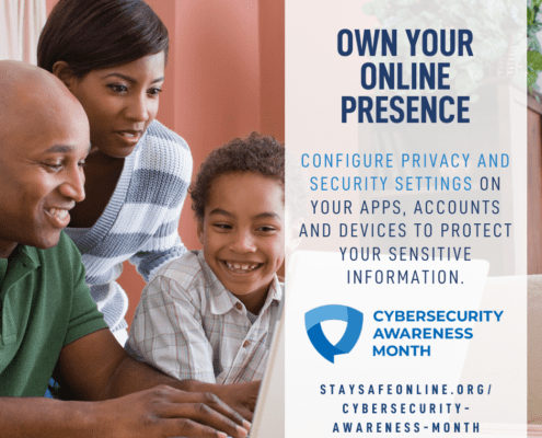 Cybsersecurity Awareness Month - own your own presence